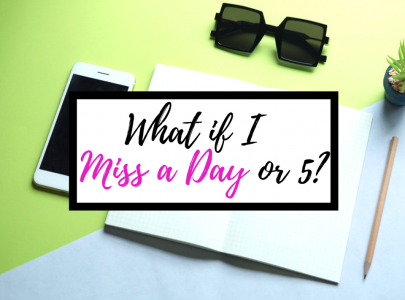 What if I Miss a Day or Five in my Journal?