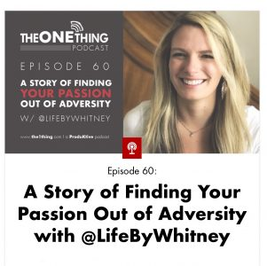 The ONE Thing Podcast with @lifebywhitney