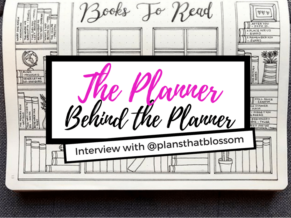 Planner Behind the Planner {Interview – @plansthatblossom}